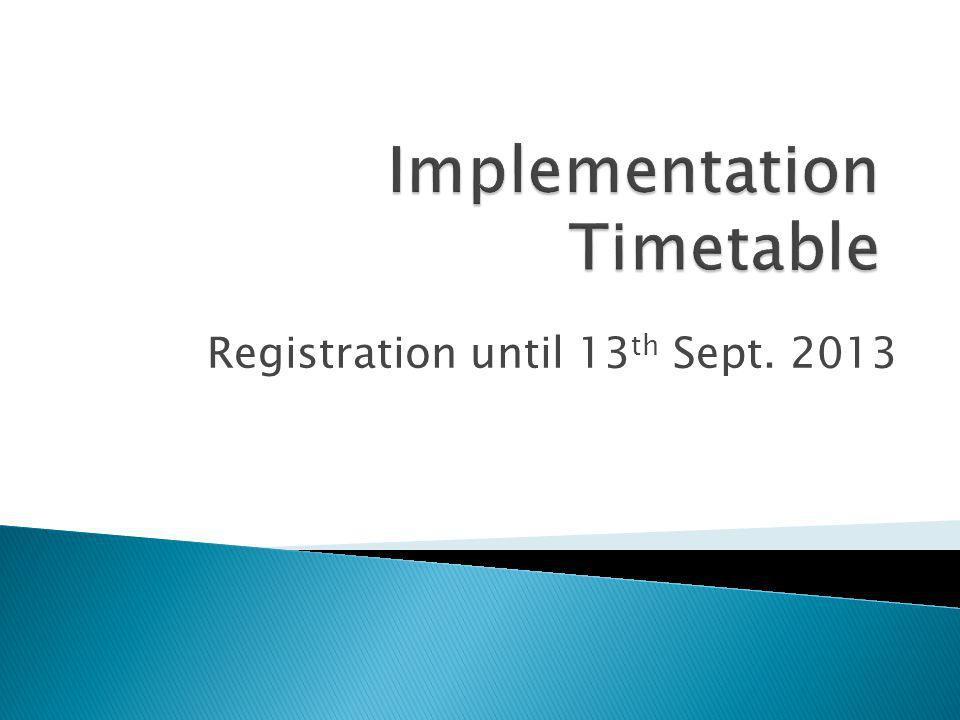 Registration until 13 th Sept. 2013