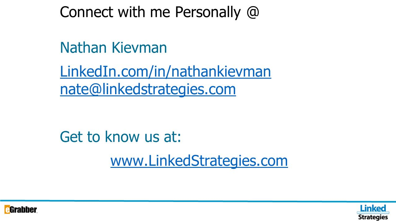 Youre About To Discover… with Nathan Kievman CEO, Linked Strategies LinkedIn: How LinkedIn Can Help You Today.