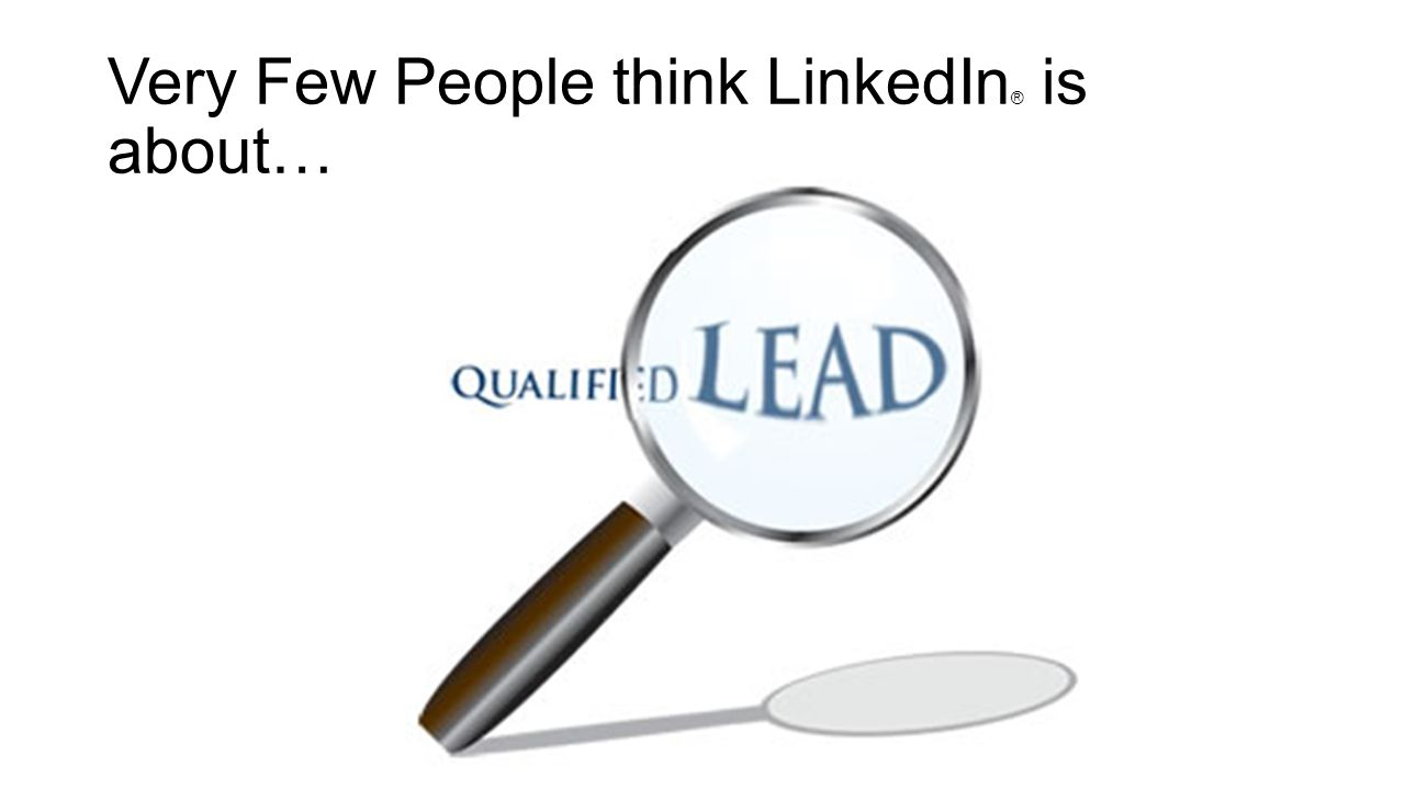 LinkedIn is About Access…