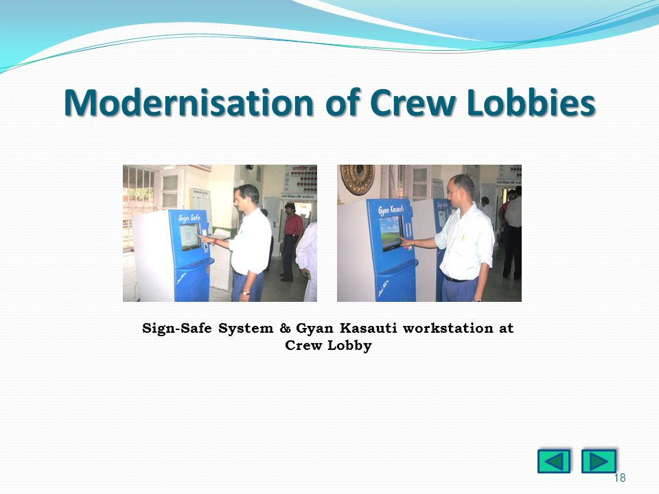 18 Modernisation of Crew Lobbies Sign-Safe System & Gyan Kasauti workstation at Crew Lobby