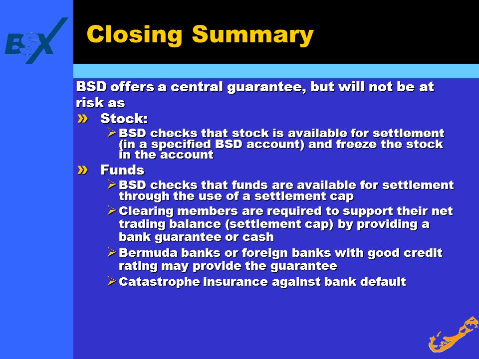 Closing Summary » Stock: BSD checks that stock is available for settlement (in a specified BSD account) and freeze the stock in the account BSD checks
