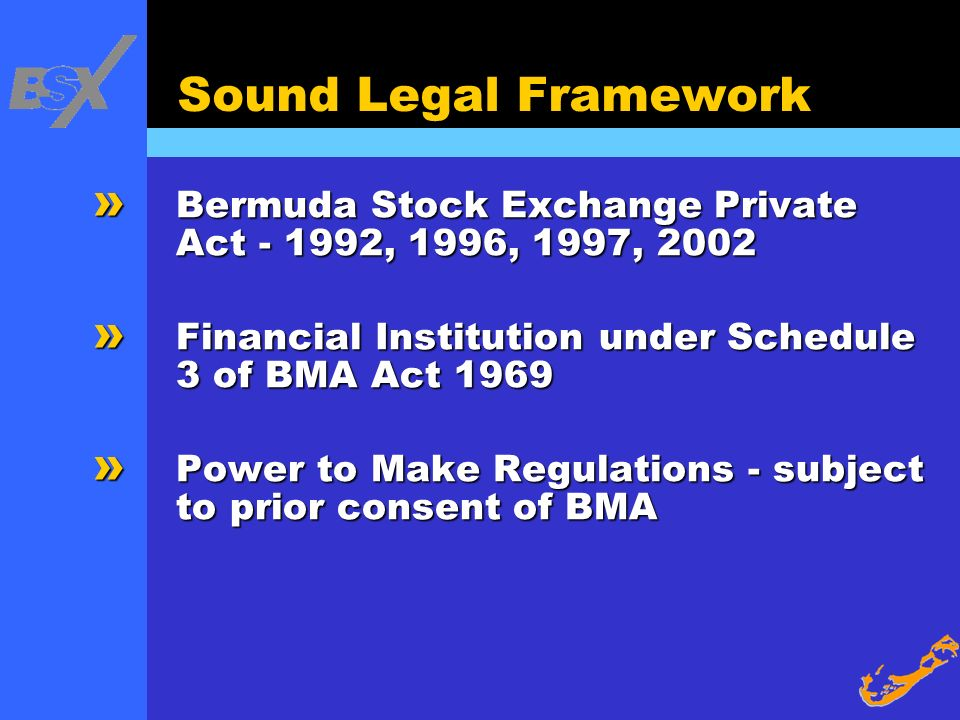 Sound Legal Framework » Bermuda Stock Exchange Private Act - 1992, 1996, 1997, 2002 » Financial Institution under Schedule 3 of BMA Act 1969 » Power t