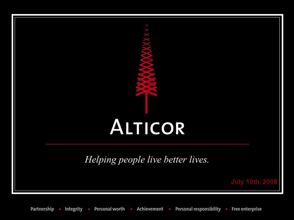 Helping people live better lives. July 10th, 2008