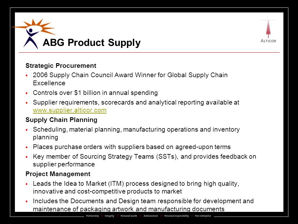 ABG Product Supply Strategic Procurement 2006 Supply Chain Council Award Winner for Global Supply Chain Excellence Controls over $1 billion in annual