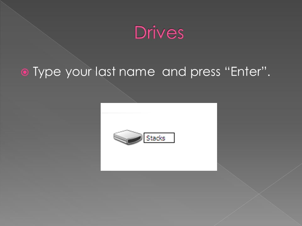 Type your last name and press Enter.