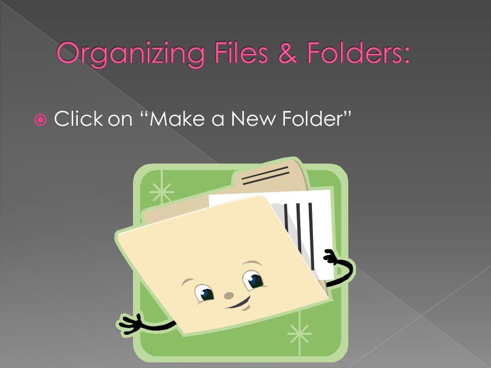 Click on Make a New Folder