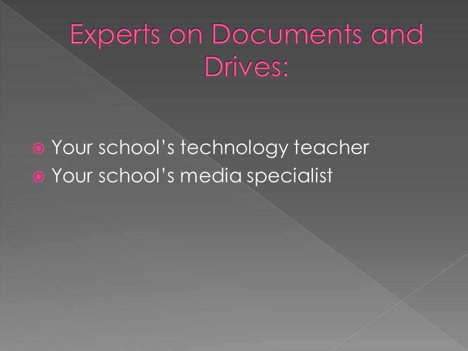 Your schools technology teacher Your schools media specialist