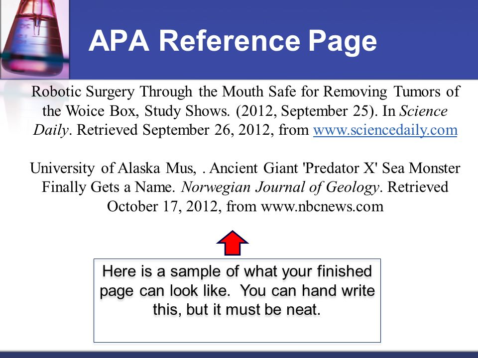 APA Reference Page Here is a sample of what your finished page can look like. You can hand write this, but it must be neat. Robotic Surgery Through th