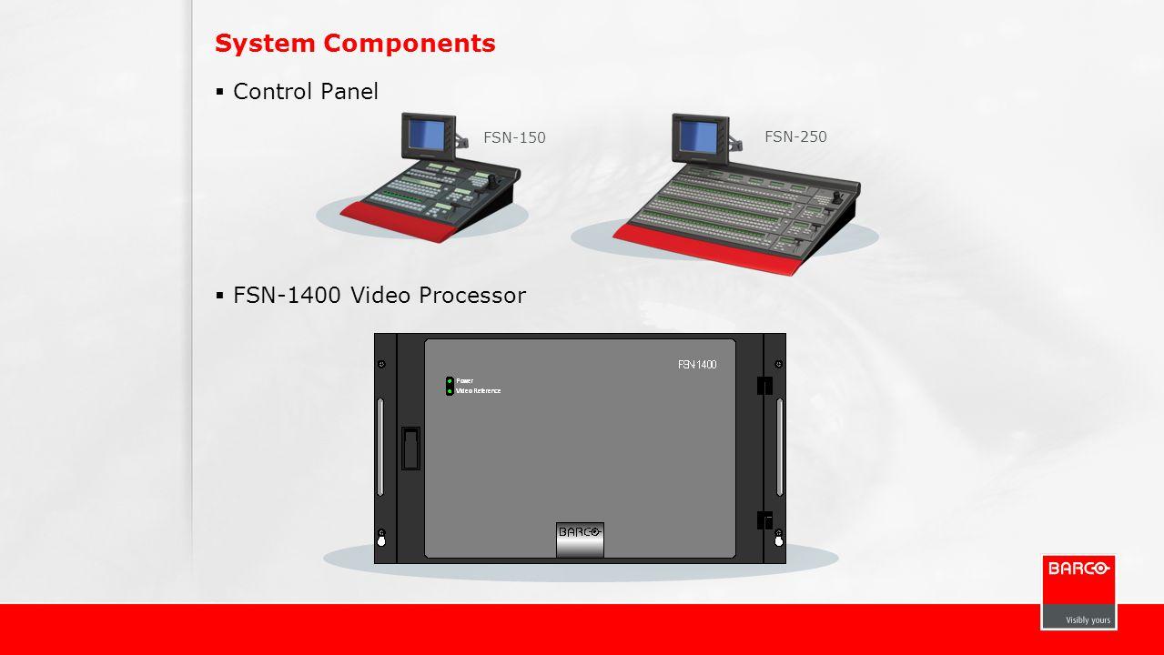 System Components Control Panel FSN-1400 Video Processor FSN-150 FSN-250