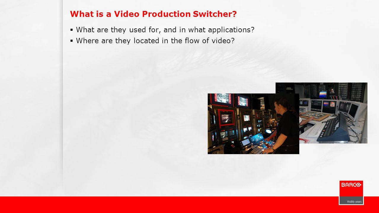 What is a Video Production Switcher? What are they used for, and in what applications? Where are they located in the flow of video?