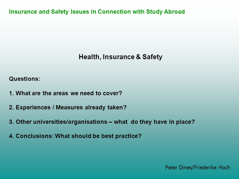 Health, Insurance & Safety Questions: 1. What are the areas we need to cover.