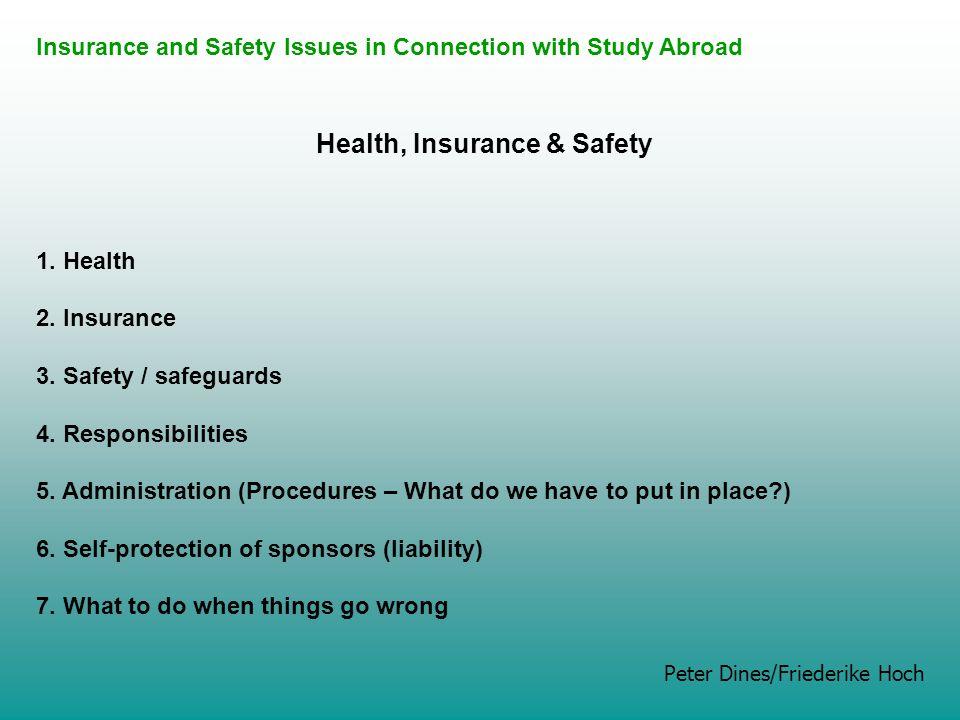 Health, Insurance & Safety 1. Health 2. Insurance 3.