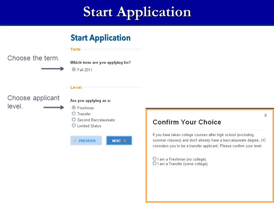 Start Application Depending on the selection and previous answers, follow-up questions may appear.