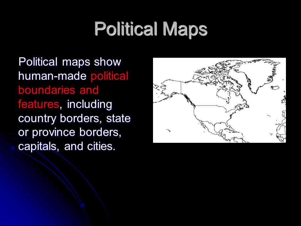 Political Maps Political maps show human-made, including country borders, state or province borders, capitals, and cities. Political maps show human-m
