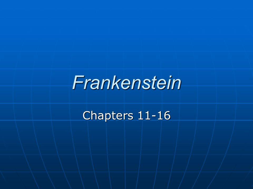 Frankenstein Chapters 11-16