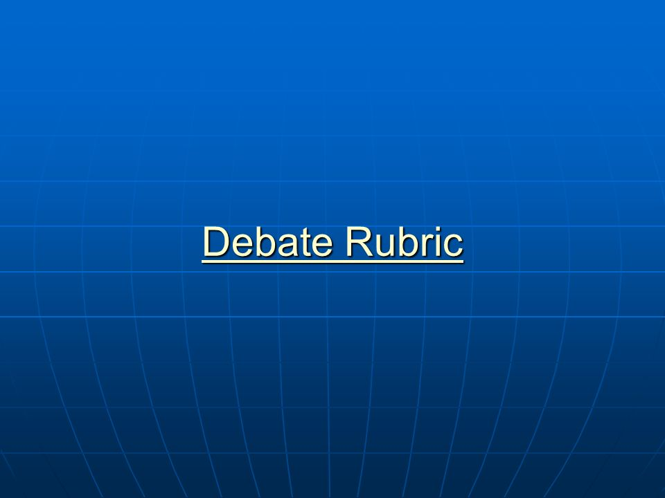 Debate Rubric Debate Rubric