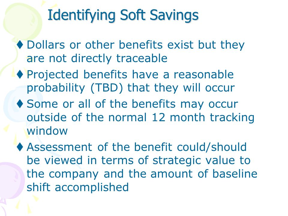 Finance Guidelines - Savings Definitions Potential Savings Improve Capability of company Resource Potential Savings Example Process is Improved, resul