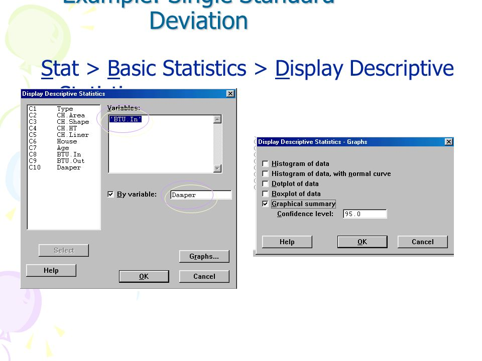 Example: Single Std Dev Compared to Standard (Data: Furnace.mtw, Use BTU_in) Note: Minitab does not provide an individual 2 test for standard deviatio