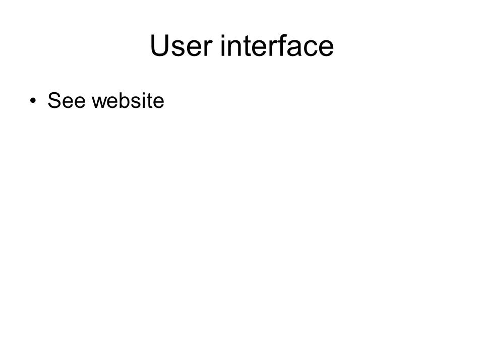 User interface See website