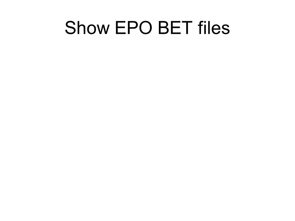 Show EPO BET files