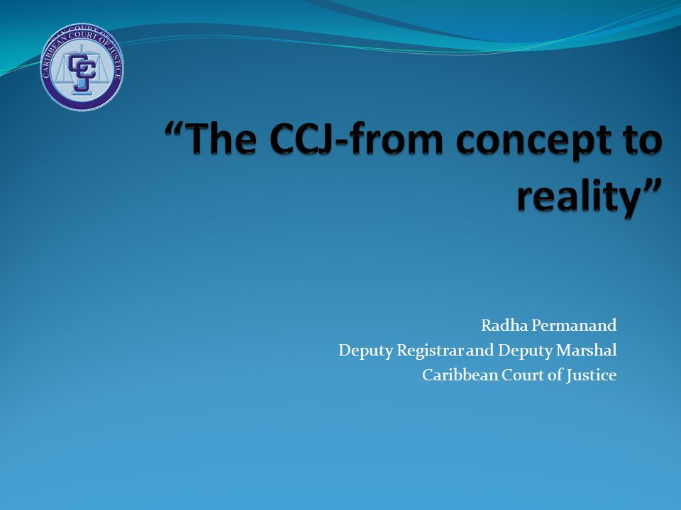 Radha Permanand Deputy Registrar and Deputy Marshal Caribbean Court of Justice