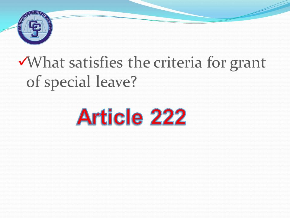 What satisfies the criteria for grant of special leave?