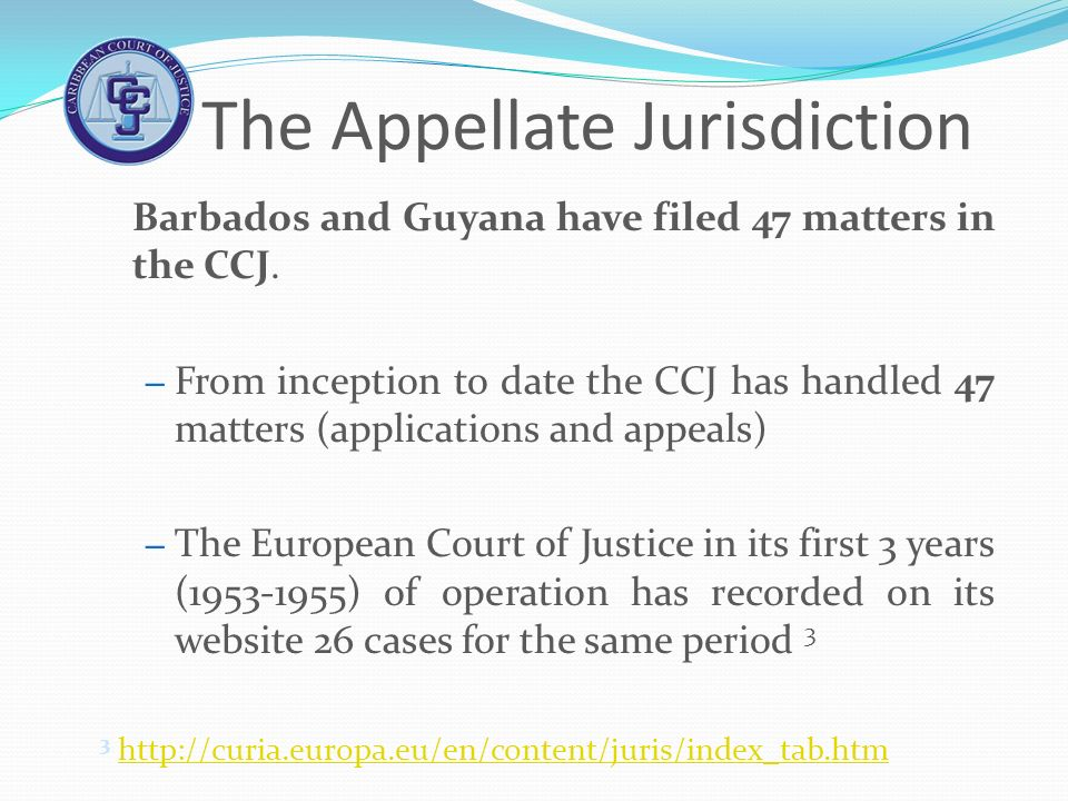 The Appellate Jurisdiction Barbados and Guyana have filed 47 matters in the CCJ. – From inception to date the CCJ has handled 47 matters (applications