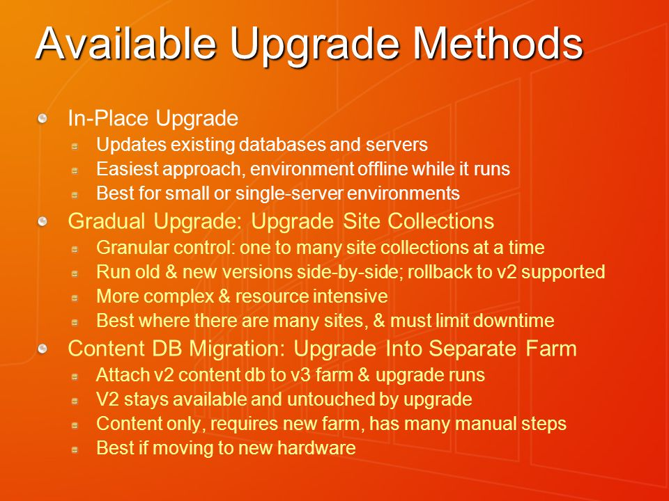 Available Upgrade Methods In-Place Upgrade Updates existing databases and servers Easiest approach, environment offline while it runs Best for small o