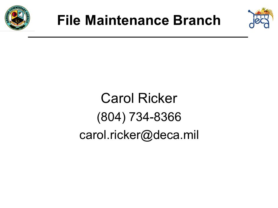 Carol Ricker (804) File Maintenance Branch