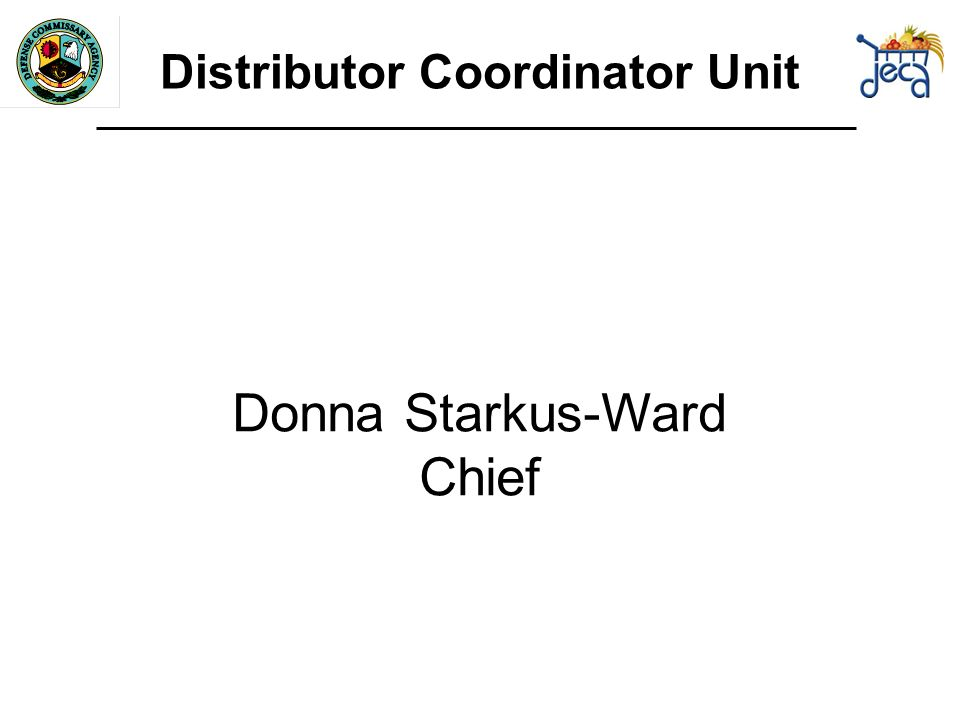 Donna Starkus-Ward Chief Distributor Coordinator Unit