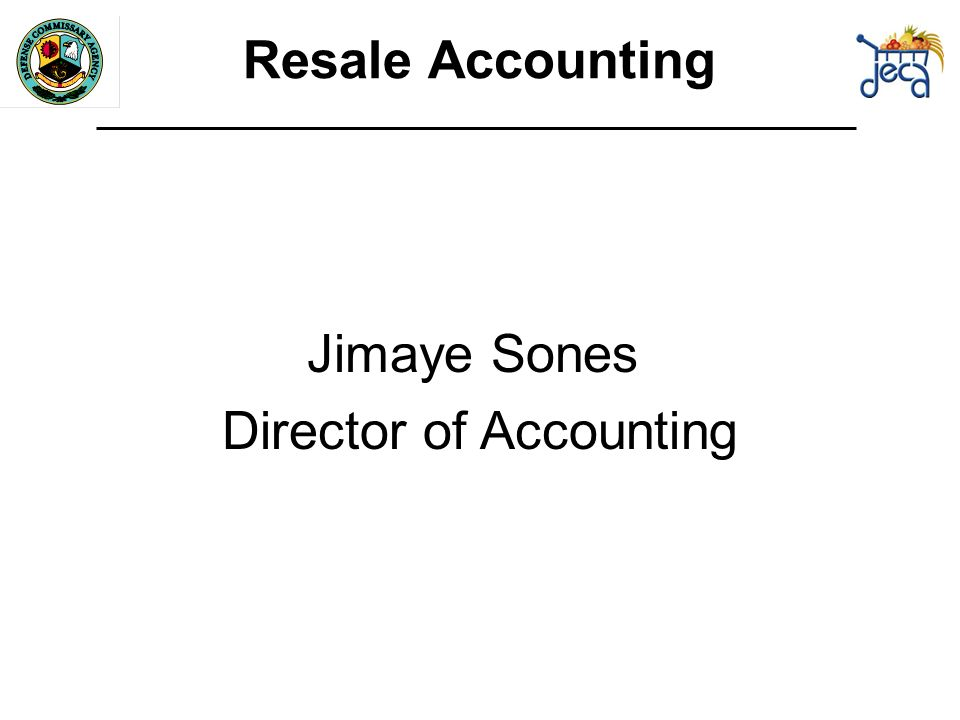 Jimaye Sones Director of Accounting Resale Accounting