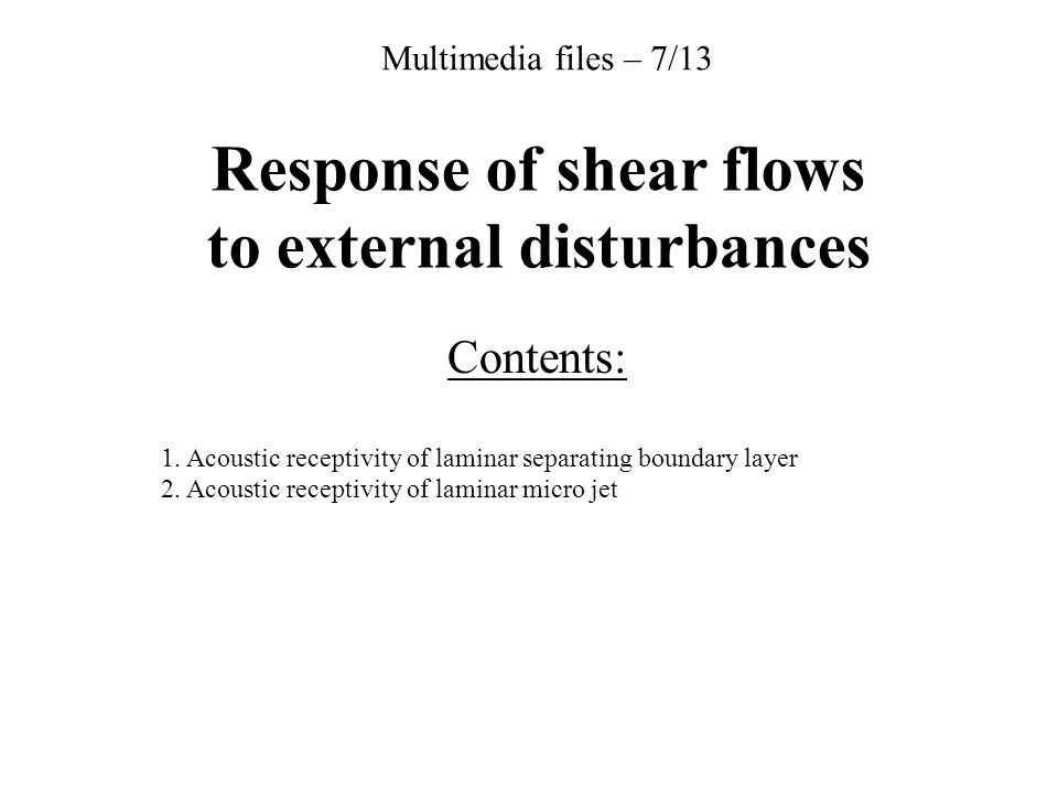 Response of shear flows to external disturbances Contents: 1.