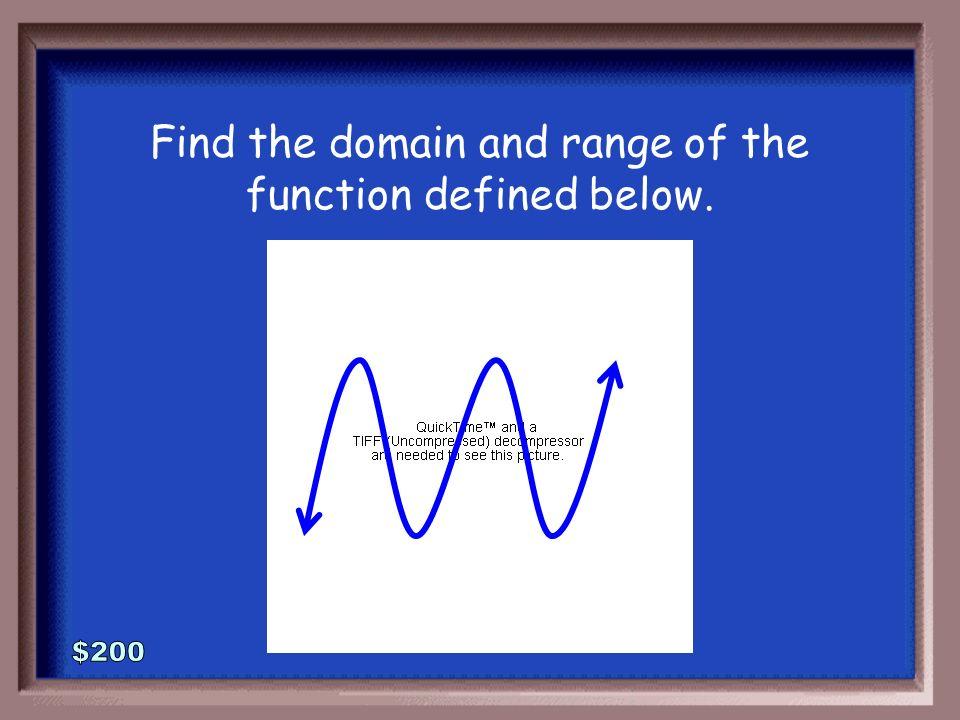 2-100A 1 - 100 D: {9, -3, 4, 7} R: {0, 8, -2, 2, 9}
