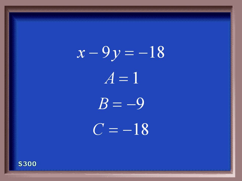 3-300 Rewrite the equation in standard form. Then state the values for A, B, and C.