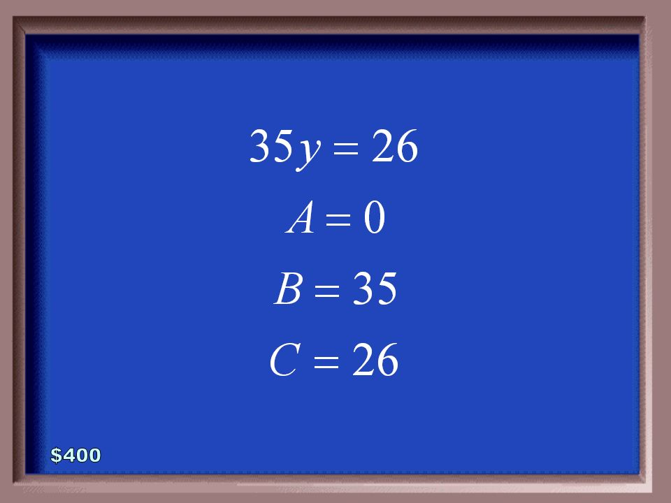 3-400 Rewrite the equation in standard form. Then state the values for A, B, and C.
