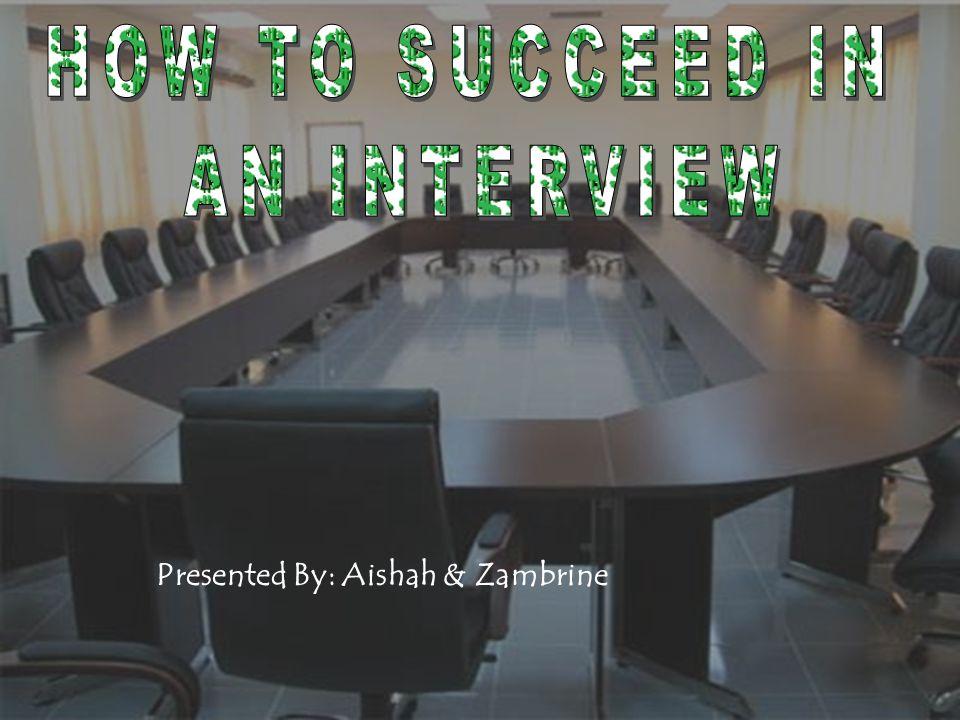 Presented By: Aishah & Zambrine
