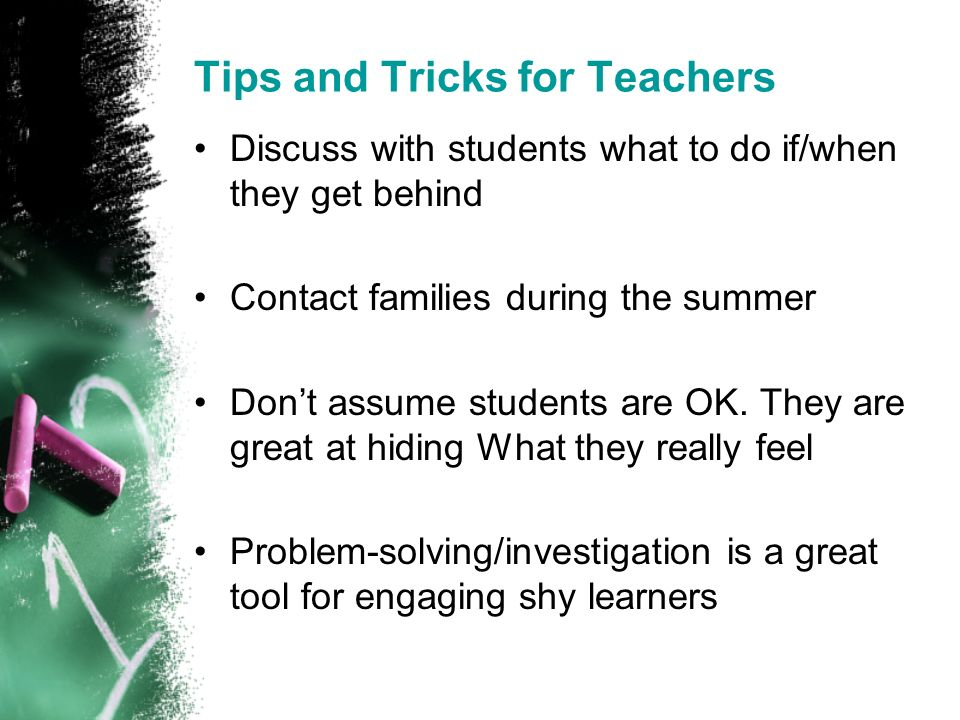 Tips and Tricks for Teachers Discuss with students what to do if/when they get behind Contact families during the summer Dont assume students are OK.