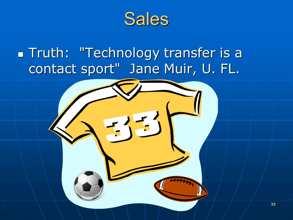 Sales Truth: Technology transfer is a contact sport Jane Muir, U.