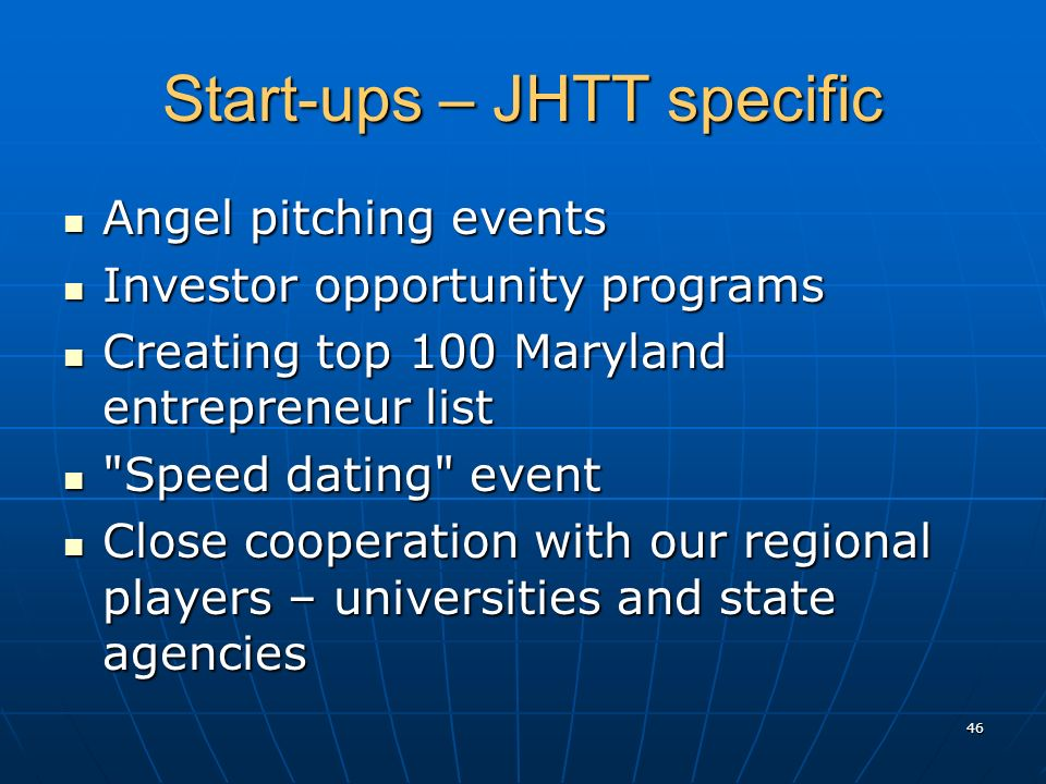 Start-ups – JHTT specific Angel pitching events Angel pitching events Investor opportunity programs Investor opportunity programs Creating top 100 Mar