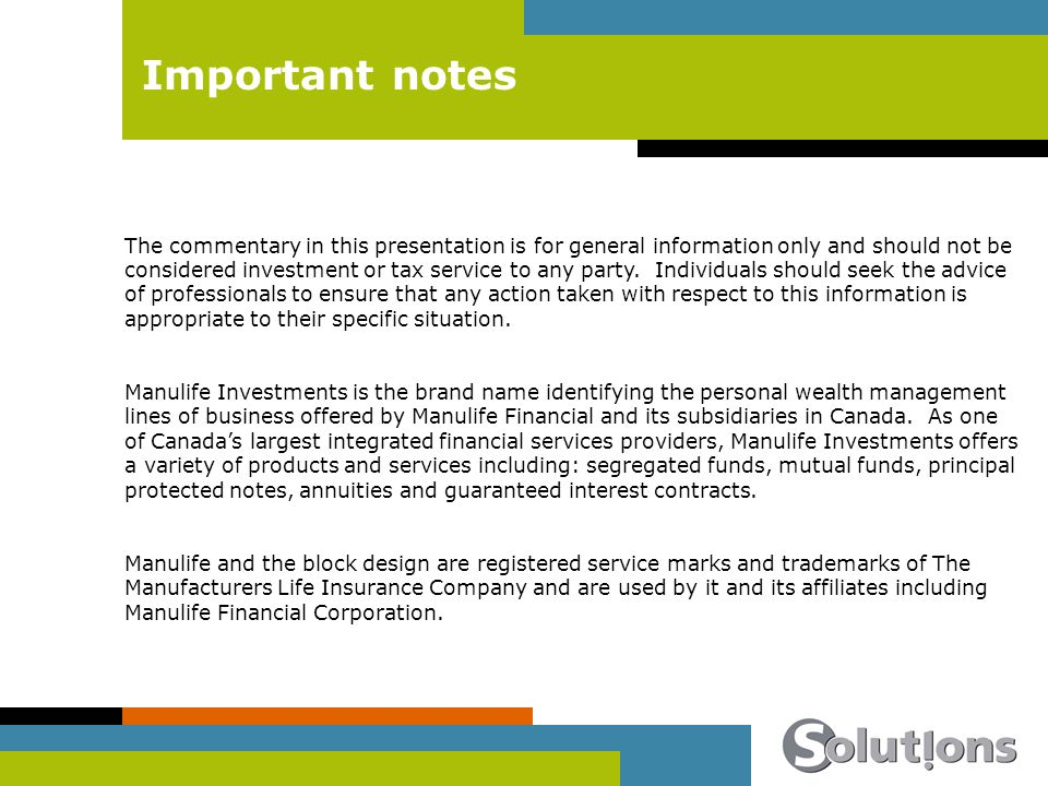 Important notes The commentary in this presentation is for general information only and should not be considered investment or tax service to any party.