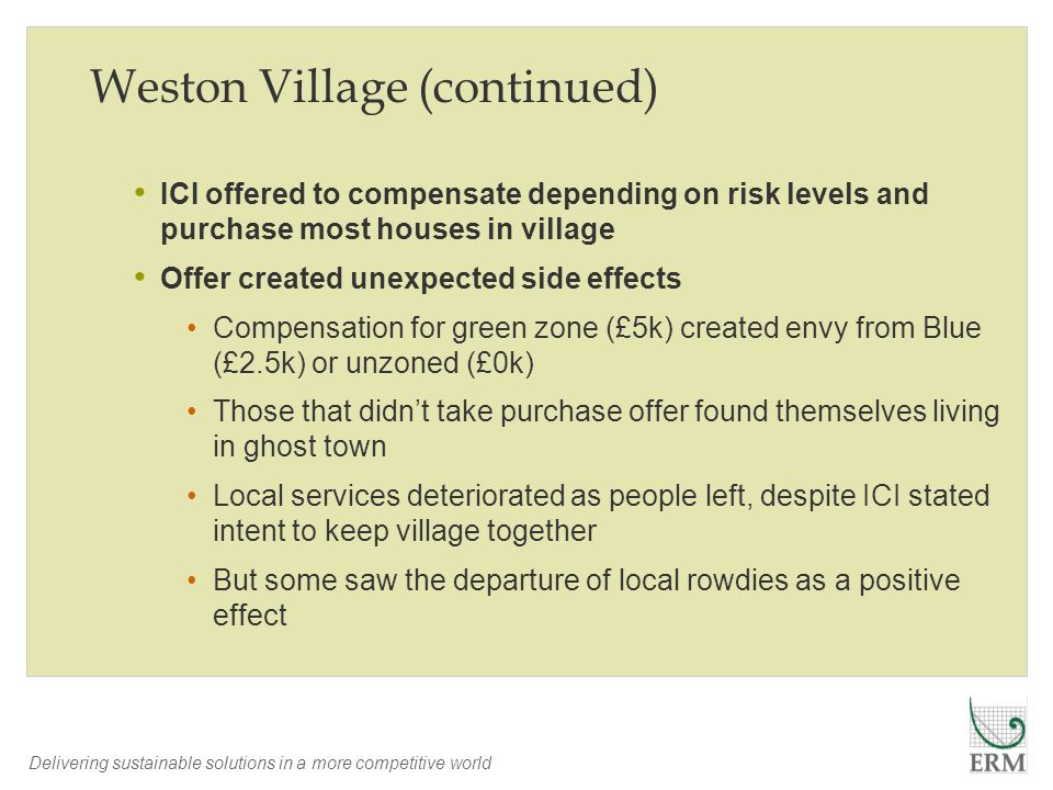 Delivering sustainable solutions in a more competitive world Weston Village (continued) ICI offered to compensate depending on risk levels and purchas