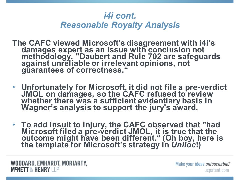 i4i cont. Reasonable Royalty Analysis The CAFC viewed Microsoft's disagreement with i4i's damages expert as an issue with conclusion not methodology.