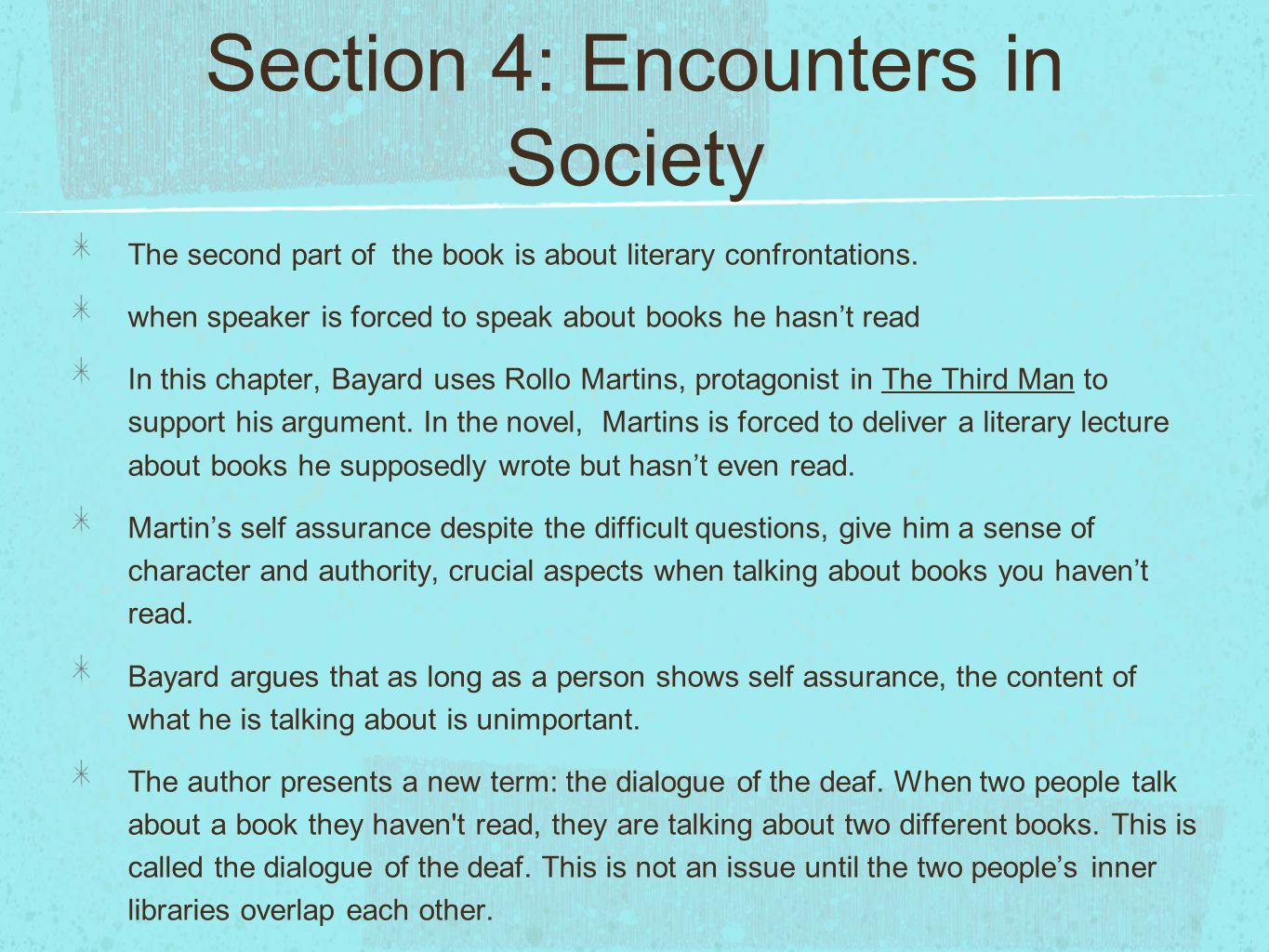 Section 4: Encounters in Society The second part of the book is about literary confrontations. when speaker is forced to speak about books he hasnt re