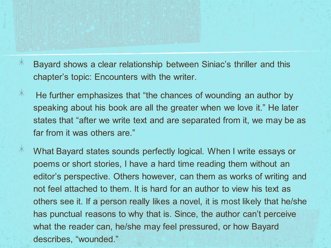 Bayard shows a clear relationship between Siniacs thriller and this chapters topic: Encounters with the writer. He further emphasizes that the chances
