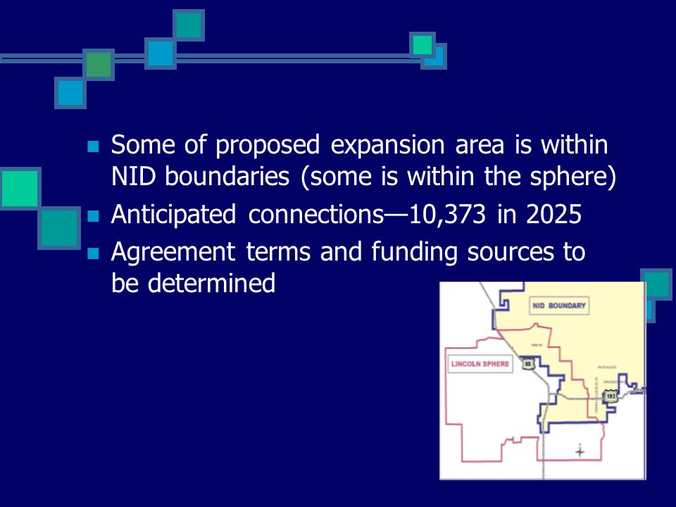 Some of proposed expansion area is within NID boundaries (some is within the sphere) Anticipated connections10,373 in 2025 Agreement terms and funding