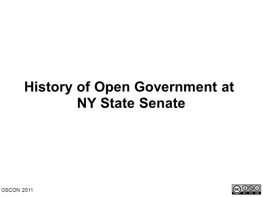 History of Open Government at NY State Senate OSCON 2011