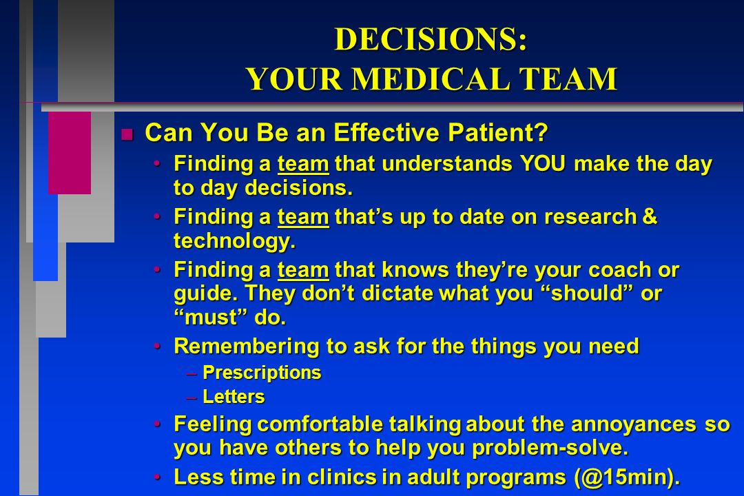 DECISIONS: YOUR MEDICAL TEAM n Can You Be an Effective Patient.