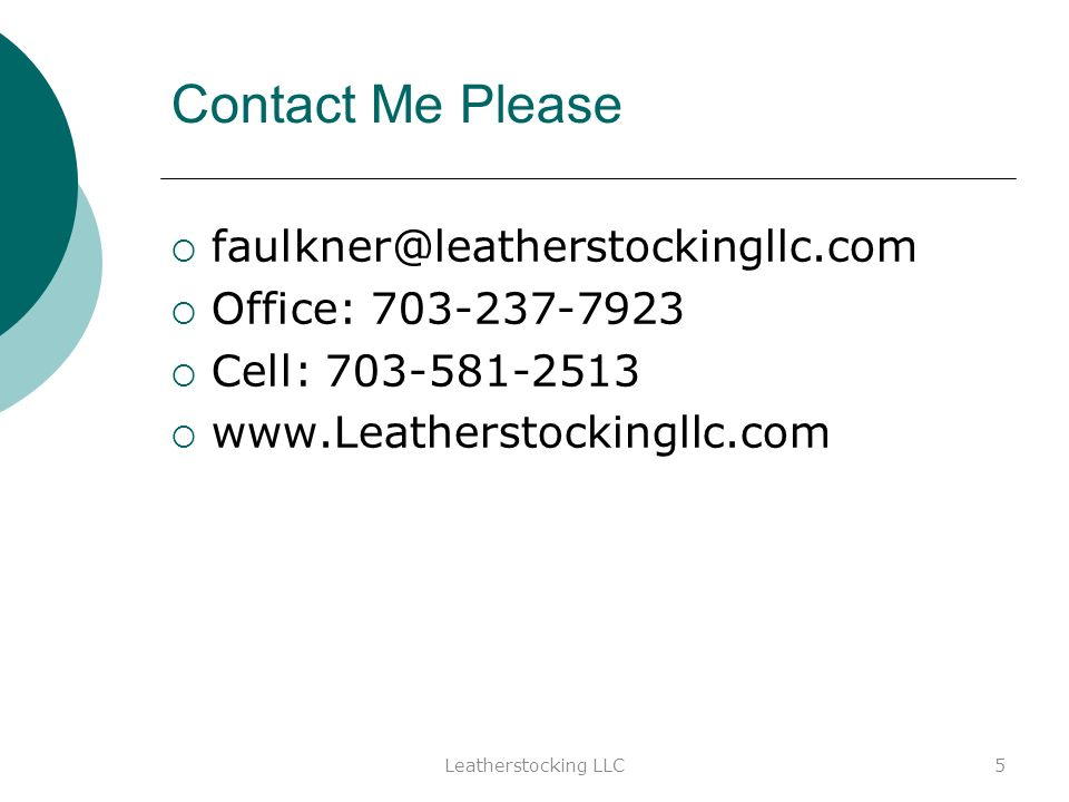 Contact Me Please Office: Cell: Leatherstocking LLC