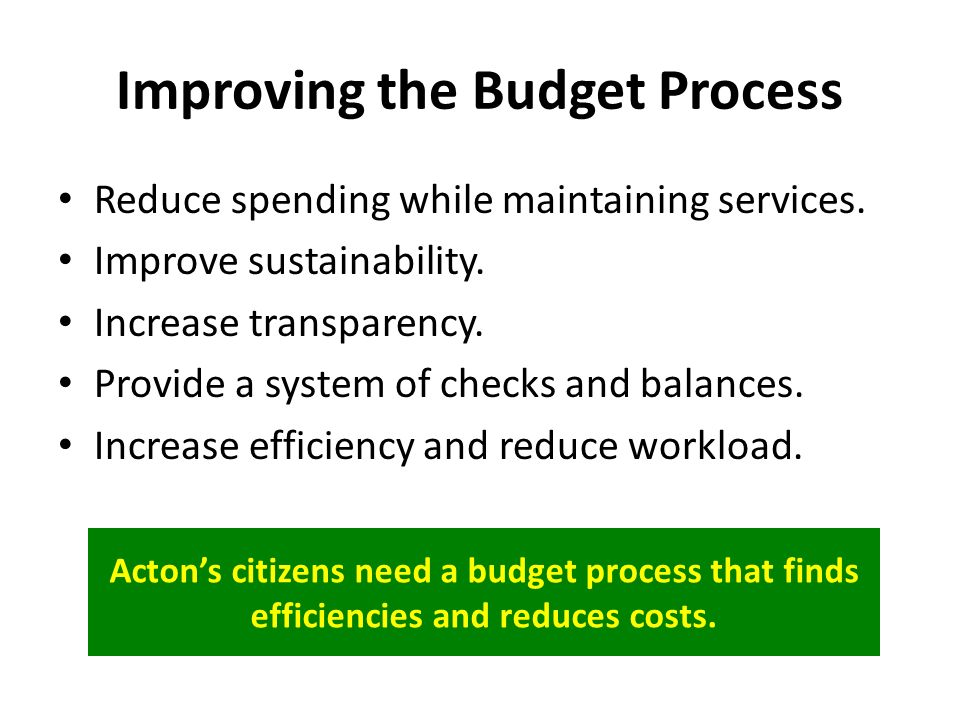 Improving the Budget Process Reduce spending while maintaining services.