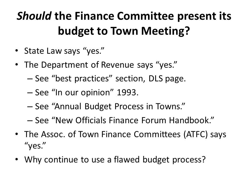 Should the Finance Committee present its budget to Town Meeting.